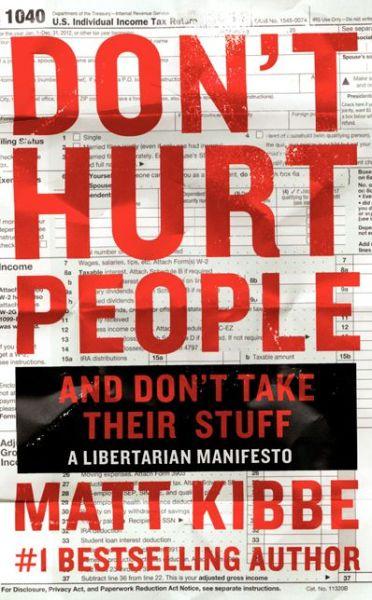Dont-Hurt-People-Take-Their-Stuff-Matt-Kibbe-Glenn-Beck-Book