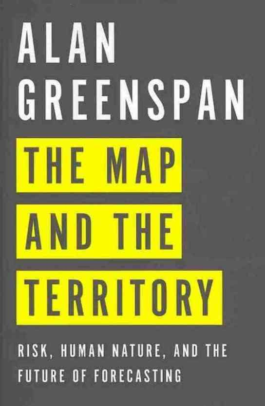 Alan Greenspan The Map and The Territory