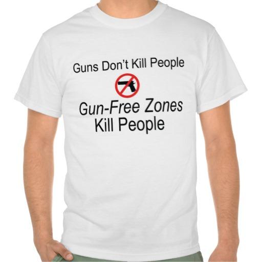 gun_free_zones_kill_people_tshirts