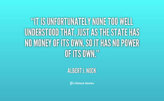 quote-Albert-J.-Nock-it-is-unfortunately-none-too-well-understood