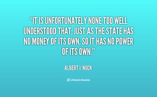 quote-Albert-J.-Nock-it-is-unfortunately-none-too-well-understood